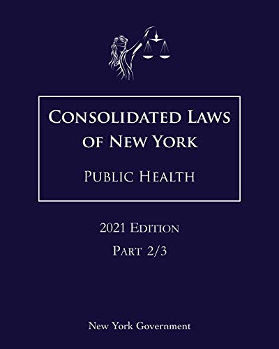 Consolidated Laws of New York Public Health 2021 Edition Part 2/3