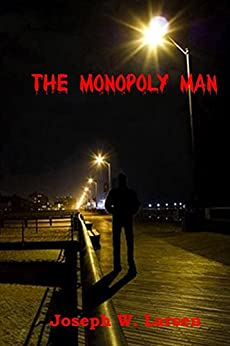 The Monopoly Man (Jack Conley Series Book 1) by [Joseph Larsen]