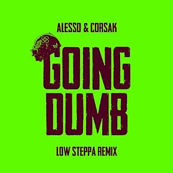 Going Dumb (Low Steppa Remix)