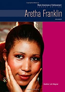Aretha Franklin: Singer (Black Americans of Achievement: Legacy Edition)