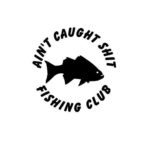 Makarios LLC Ain't Caught Shit Fishing Club MKR Decal Vinyl Sticker |Cars Trucks Vans Walls Laptop|Black|5.5 x 5.4 in|MKR1589