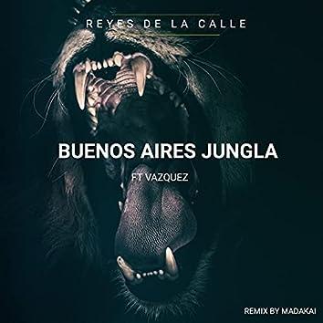 Buenos Aires Jungla (feat. vazquez) [Madakai Remix]