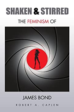 Shaken & Stirred: The Feminism of James Bond
