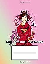 Kanji Practice Workbook: Featuring Katakana and Hiragana Stroke Order Chart for Beginners (Practice Makes Perfect)
