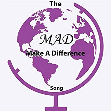 The Making a Difference (MAD) Song
