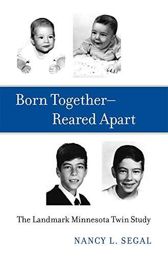 Born Together―Reared Apart: The Landmark Minnesota Twin Study