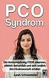 PCO Syndrom: Die Hormonstörung PCOS erkennen, effektiv behandeln und sich endlich den Kinderwunsch erfüllen. Inkl. 75 wirksame Rezepte.