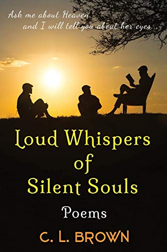 Book: Loud Whispers of Silent Souls - Poems by C. L. Brown