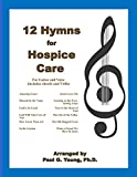 12 Hymns for Hospice Care: For Guitar and Voice (includes chords and TABs)