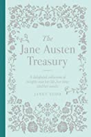The Jane Austen Treasury: A Delightful Collection of Insights into Her Life, Her Times and Her Novels