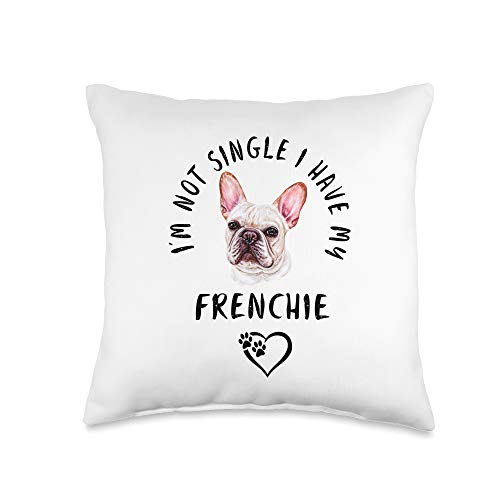 FRENCH BULLDOG Funny Dog Owner Gifts I'm Not Single I Have My FRENCHIE Puppy Dog Valentines Day Throw Pillow, 16x16, Multicolor