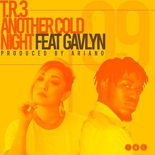 T.R.3, Ariano & Gavlyn