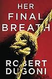 Her Final Breath (Tracy Crosswhite, Band 2) - Robert Dugoni