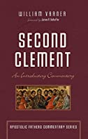 Second Clement (Apostolic Fathers Commentary)