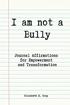 Book's Cover of I am not a Bully: Journal Affirmations for Empowerment and Transformation (English Edition) Versión Kindle