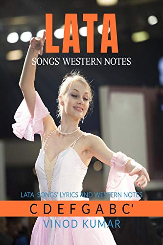 LATA Songs Western Notes: Lata Songs Lyrics in English and Western Notes of the Songs