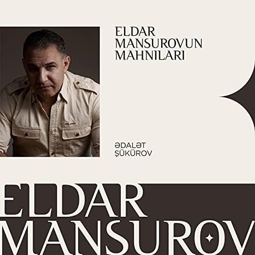 Eldar Mansurov feat. Ədalət Şükürov