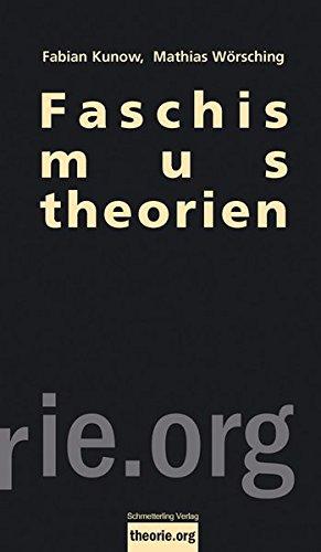Faschismustheorien: Überblick und Einführung (Theorie.org)