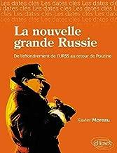 La nouvelle Grande Russie : De l'URSS au retour de Vladimir Poutine