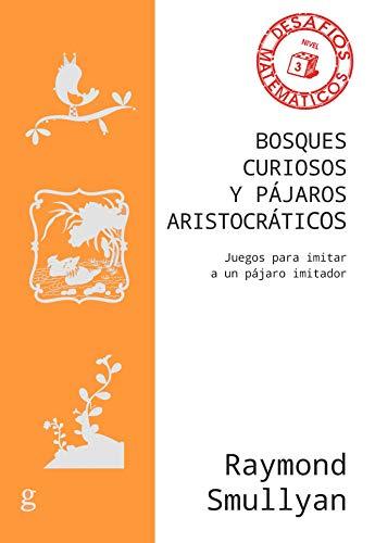 bosques Curiosos y pájaros Aristocráticos; Juegos para imitar A Un Pájaro Imitador:...