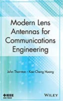Modern Lens Antennas for Communications Engineering (Ieee Press Series on Electroma)