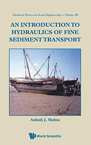 An Introduction to Hydraulics of Fine Sediment Transport (Advanced Series on Ocean Engineering (Hard