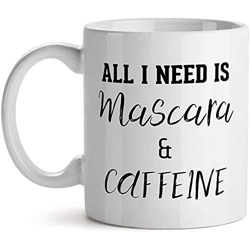 Keramische beker, Alles wat ik nodig heb is Mascara en Cafeïne Make-up Meisjes Feminist Quote - - Inspirationele Unieke Popular Office Thee Mok Gift 11OZ