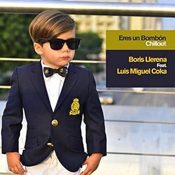 Eres un Bombón (Chillout Remix) [feat. Luis Miguel Coka]