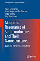 Magnetic Resonance of Semiconductors and Their Nanostructures: Basic and Advanced Applications (Springer Series in Materials Science (253))