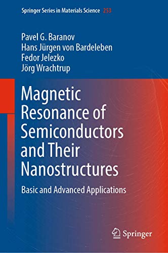 Magnetic Resonance of Semiconductors and Their Nanostructures: Basic and Advanced Applications (Springer Series in Materials Science (253))の詳細を見る