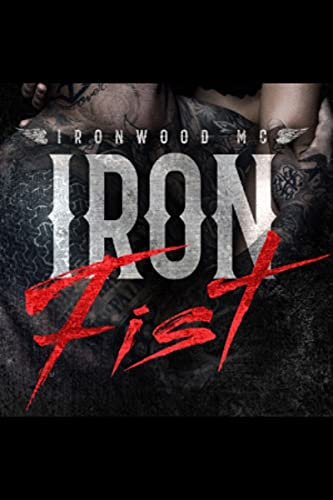 Iron Fist (Lords of Carnage Ironwood MC)
