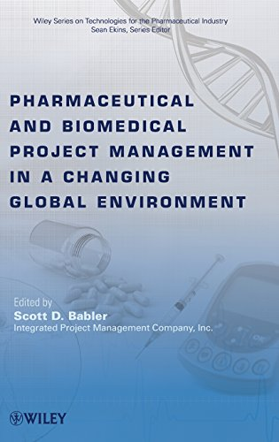 Pharmaceutical and Biomedical Project Management in a Changing Global Environment (Wiley Series on Technologies for the Pharmaceutical, Band 8)