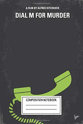 Composition Notebook: Movies No328 My Dial M For Murder Minimal Movie An Ex Minimal Movie Poster Wide Ruled Note Book, Diary, Planner, Journal for Writing
