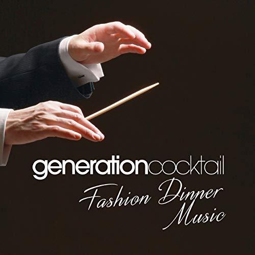 Generation Cocktail - Fashion Dinner Music