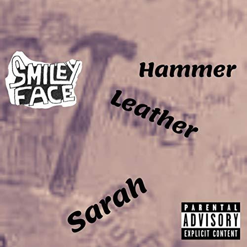 Hammer Leather Sarah [Explicit]