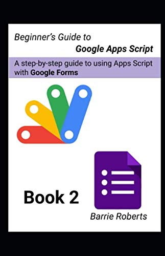 Beginner's Guide to Google Apps Script 2 - Forms