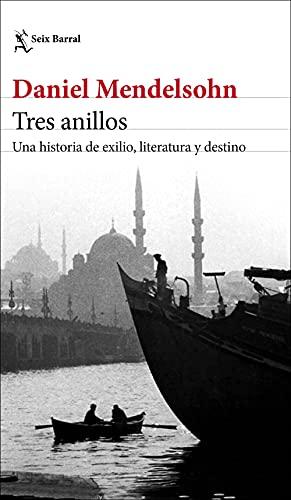 Tres anillos: Una historia de exilio, literatura y destino (Los Tres Mundos)