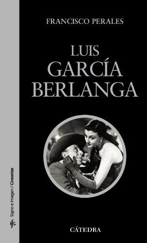 Luis García Berlanga (Signo e imagen - Signo e imagen. Cineastas)