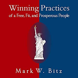 Winning Practices of a Free, Fit, and Prosperous People (Flourish Books)                   By:                                                                                                                                 Mark W Bitz                               Narrated by:                                                                                                                                 Kevin Pierce                      Length: 16 hrs and 28 mins     Not rated yet     Overall 0.0