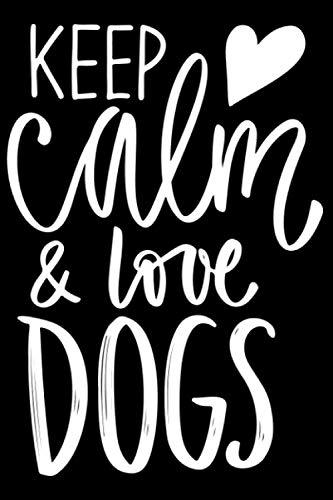 Ruhe bewahren und Hunde lieben! Hundespruch Hundemotiv: DIN A5 Liniert 120 Seiten / 60 Blätter Notizbuch Notizheft Notiz-Block Hunde-liebhaber Gassi Spruch Motiv Geschenkidee