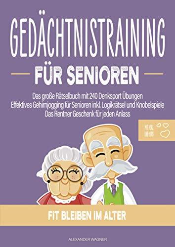 Gedächtnistraining für Senioren: Das große Rätselbuch mit 240 Denksport Übungen | Effektives Gehirnjogging für Senioren inkl. Logikrätsel und ... für jeden Anlass | Jetzt im Grossformat