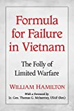 Formula for Failure in Vietnam: The Folly of Limited Warfare (English Edition)