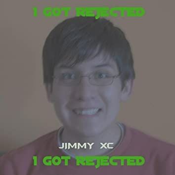 I Got Rejected (The Rejection Song)