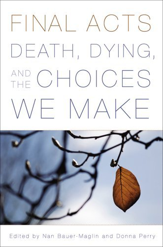 Download Final Acts: Death, Dying, and the Choices We Make (English Edition) B01E0QKJ14
