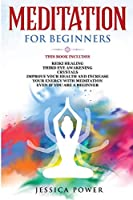 Meditation for Beginners: This Book Includes - Reiki Healing + Third Eye Awakening + Crystals - Improve Your Health and Increase Your Energy with Meditation Even If You Are a Beginner