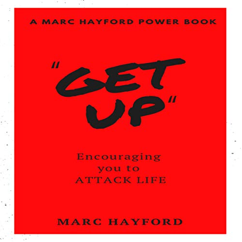 Get Up: Encouraging You To Attack Life (A MARC HAYFORD POWER BOOK) audiobook cover art