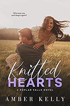 Knitted Hearts: A Small Town Romance (Poplar Falls Book 6) by [Amber Kelly]