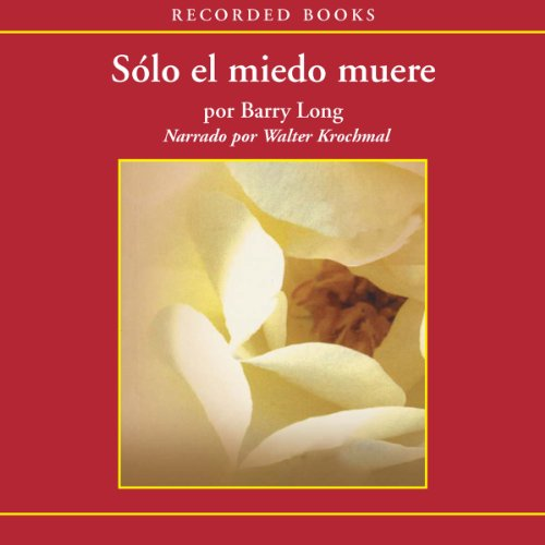 Solo el Miedo Muere audiobook cover art