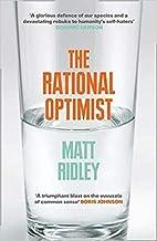 Rational Optimist How Prosperity Evolves Paperback 1 Mar 2011