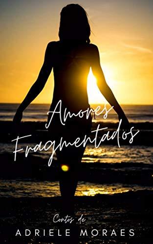 Amores Fragmentados